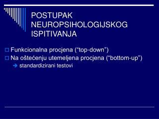POSTUPAK NEUROPSIHOLOGIJSKOG ISPITIVANJA