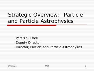 Strategic Overview:  Particle and Particle Astrophysics