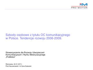 Szkody osobowe z tytułu OC komunikacyjnego w Polsce. Tendencje rozwoju 2006-2009.