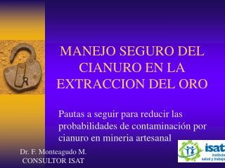 MANEJO SEGURO DEL CIANURO EN LA EXTRACCION DEL ORO