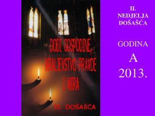 II . NEDJELJA  DOŠAŠĆA GODINA A  2013.