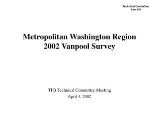 Metropolitan Washington Region  2002 Vanpool Survey
