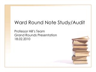 Ward Round Note Study/Audit