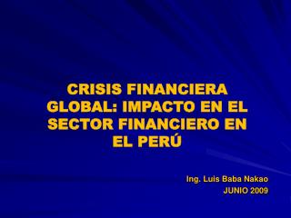 CRISIS FINANCIERA GLOBAL: IMPACTO EN EL SECTOR FINANCIERO EN EL PER�