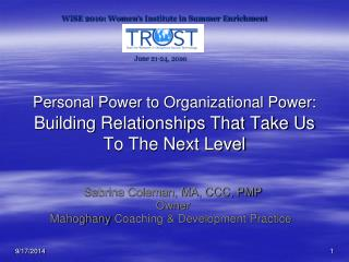 Personal Power to Organizational Power: Building Relationships That Take Us To The Next Level