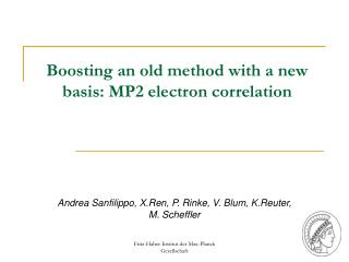 Boosting an old method with a new basis: MP2 electron correlation