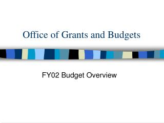 Office of Grants and Budgets