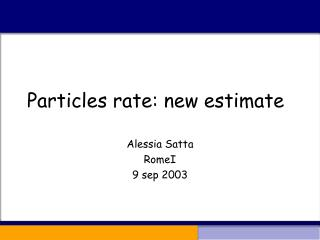 Particles rate: new estimate