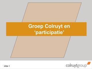 Groep Colruyt en 'participatie'