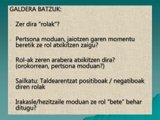 """GALDERA BATZUK: Zer dira """"rolak""""?"""