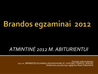 Brandos egzaminai  2012
