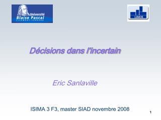 Décisions dans l'incertain Eric Sanlaville