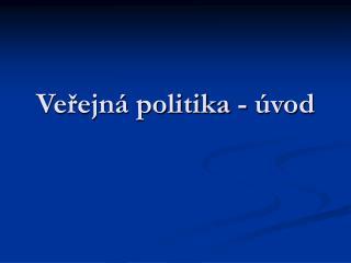 Veřejná politika - úvod