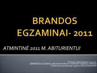 BRANDOS EGZAMINAI -  20 1 1