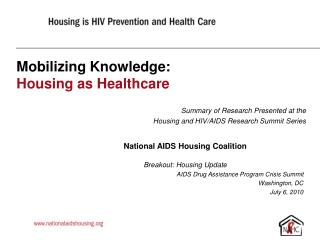 Mobilizing Knowledge: Housing as Healthcare Summary of Research Presented at the