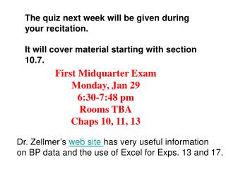 The quiz next week will be given during  your recitation.