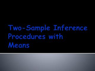 Two-Sample Inference Procedures with Means