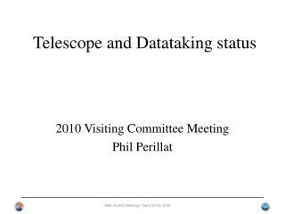 Telescope and Datataking status