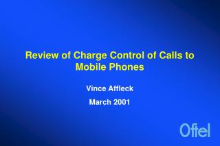 Review of Charge Control of Calls to Mobile Phones