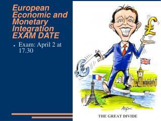 European Economic and Monetary Integration EXAM DATE