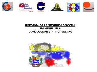 REFORMA DE LA SEGURIDAD SOCIAL EN VENEZUELA CONCLUSIONES Y PROPUESTAS