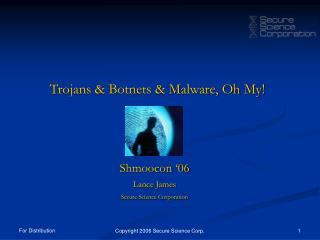 Trojans & Botnets & Malware, Oh My!