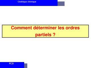 Comment déterminer les ordres partiels ?