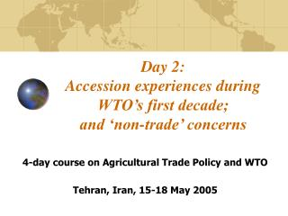 Day 2:  Accession experiences during WTO's first decade;  and 'non-trade' concerns