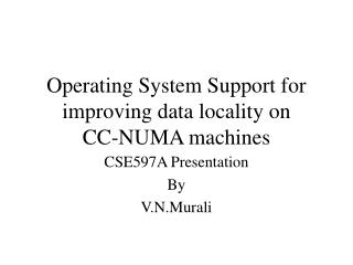 Operating System Support for improving data locality on  CC-NUMA machines
