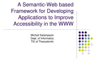 A Semantic-Web based Framework for Developing Applications to Improve Accessibility in the WWW