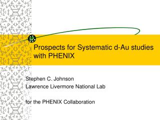 Prospects for Systematic d-Au studies with PHENIX