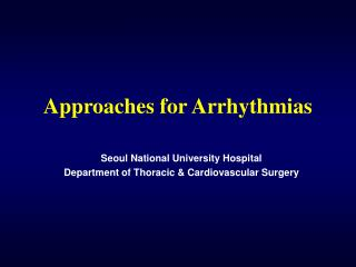 Approaches for Arrhythmias