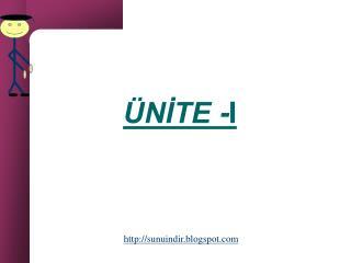ÜNİTE - I
