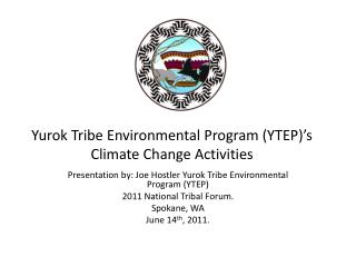 Yurok Tribe Environmental Program (YTEP)'s Climate Change Activities