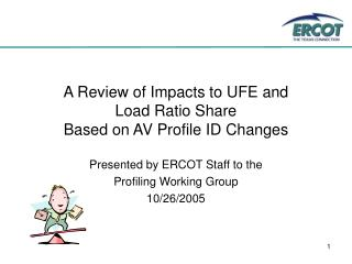 A Review of Impacts to UFE and  Load Ratio Share Based on AV Profile ID Changes