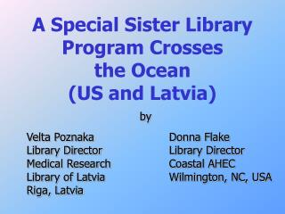 A Special Sister Library Program Crosses  the Ocean  (US and Latvia)