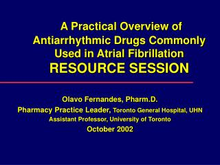 A Practical Overview of Antiarrhythmic Drugs Commonly Used in Atrial Fibrillation RESOURCE SESSION
