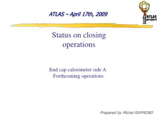 Status on closing operations