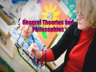General Theories and Philosophies