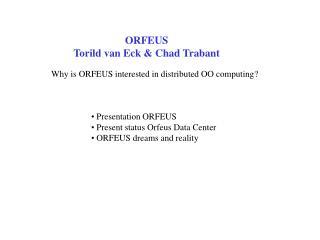 ORFEUS Torild van Eck & Chad Trabant