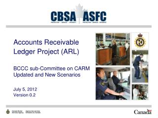 Accounts Receivable Ledger Project (ARL) BCCC sub-Committee on CARM Updated and New Scenarios