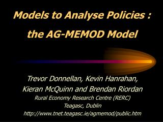 Models to A nalys e  Polic ies : the AG-MEMOD Model