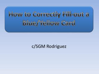 How to Correctly Fill-out a Blue/Yellow Card