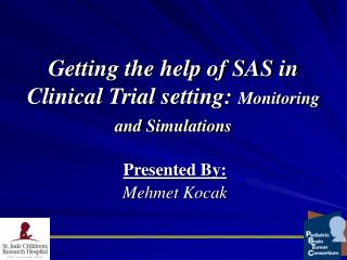 Getting the help of SAS in Clinical Trial setting:  Monitoring and Simulations