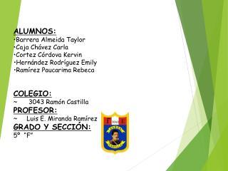 ALUMNOS: •Barrera Almeida Taylor •Caja Chávez Carla