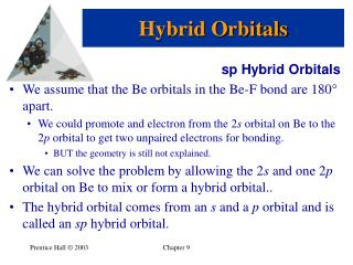 sp Hybrid Orbitals We assume that the Be orbitals in the Be-F bond are 180   apart.