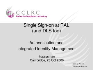 Single Sign-on at RAL (and DLS too)