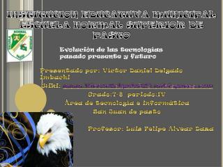 INSTITUCION EDUCATUVA MUNICIPAL ESCUELA NORMAL SUPERIOR DE PASTO