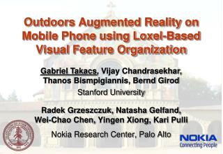 Outdoors Augmented Reality on  Mobile Phone using Loxel-Based  Visual Feature Organization