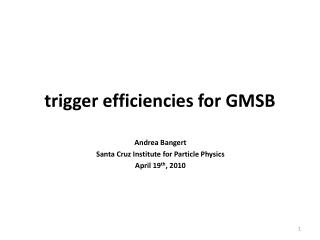 trigger efficiencies for GMSB